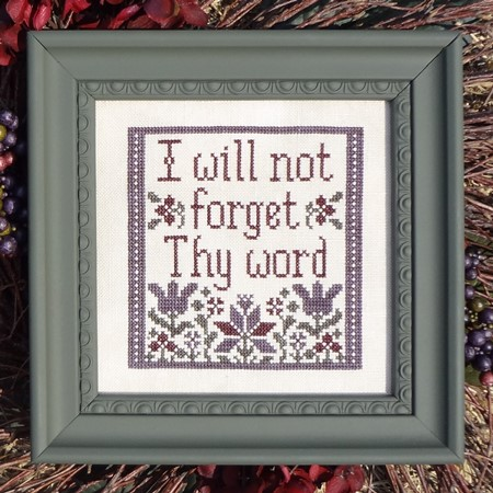 I Will Not Forget Thy Word